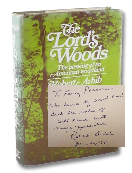 The Lord's Woods: The Passing of an American Woodland, Arbib, Robert