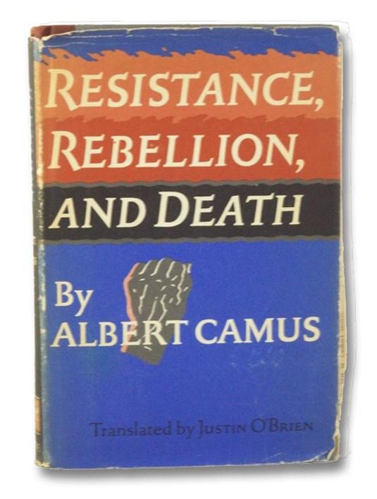 Resistance, Rebellion, and Death, Camus, Albert; O'Brien, Justin