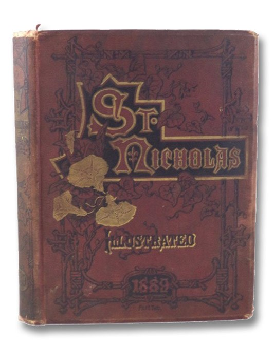St. Nicholas: An Illustrated Magazine for Young Folks, Volume XVI Part II, May, 1889, to October, 1889. (Nos. 7-12), Dodge, Mary Mapes