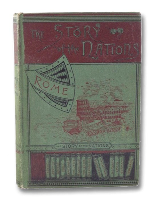 The Story of Rome from the Earliest Times to the End of the Republic (The Story of the Nations), Gilman, Arthur
