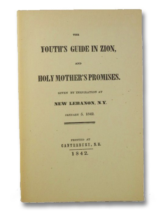The Youth's Guide in Zion and Holy Mother's Promises: Given by Inspiration at New Lebanon, N.Y., January 5, 1842, Blakeman, Elisha D'Alembert