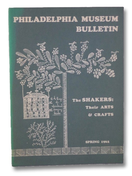 Philadelphia Museum Bulletin Spring 1962: The Shakers - Their Arts & Crafts, Frost, Margaret