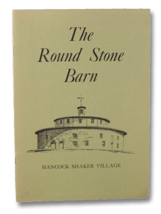 The Round Stone Barn, Friends of Hancock Shaker Village