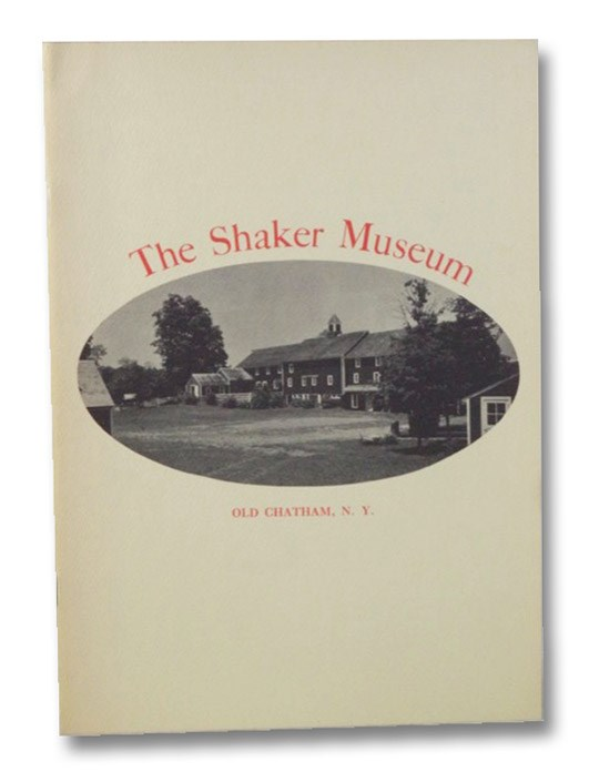 The Shaker Museum: Old Chatham N.Y., Williams, John S.