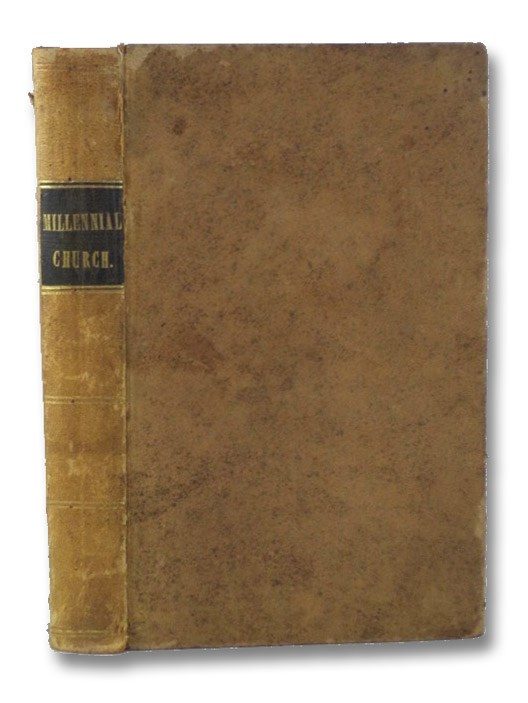 A Summary View of the Millennial Church, or United Society of Believers, Commonly Called Shakers. Comprising the Rise, Progress and Practical Order of the Society. Together with the General Principles of Their Faith and Testimony., Green, Calvin; Wells, Seth Y.