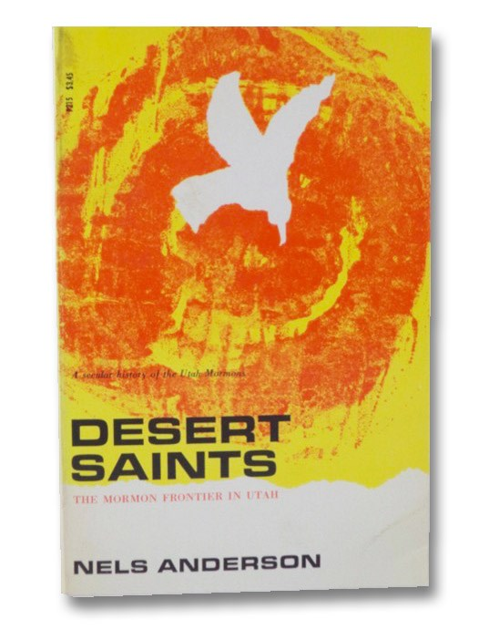 Desert Saints: The Mormon Frontier in Utah, Anderson, Nels