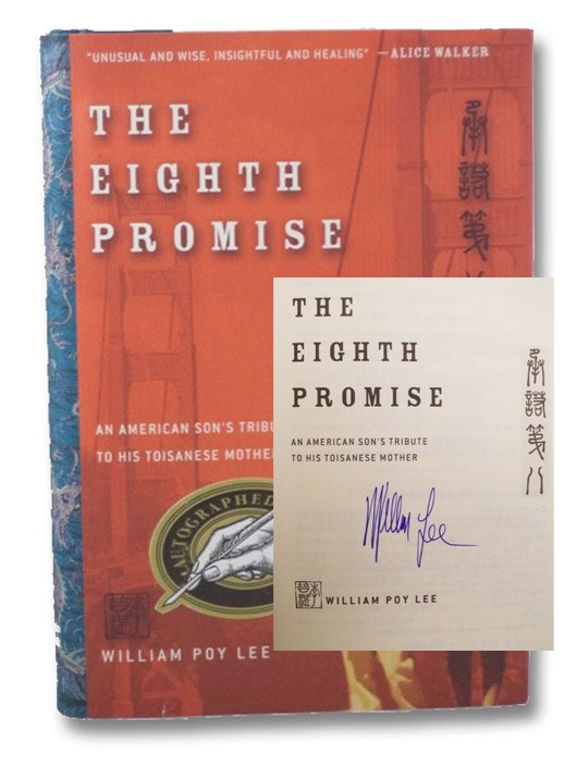 The Eighth Promise: An American Son's Tribute to His Toisanese Mother, Lee, William Poy