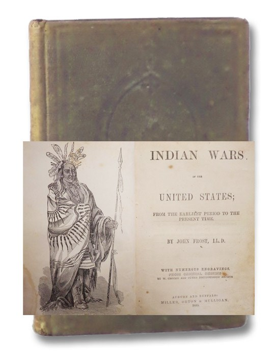 Indian Wars of the United States; from the Earliest Period to the Present Time., Frost, John