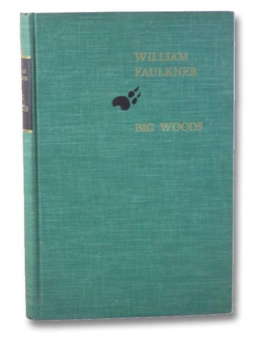 Big Woods [The Hunting Stories of William Faulkner], Faulkner, William