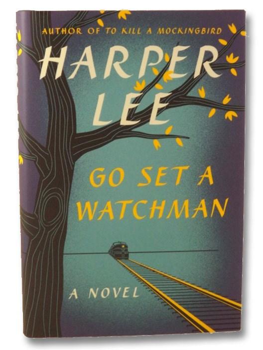 Go Set a Watchman: A Novel, Lee, Harper