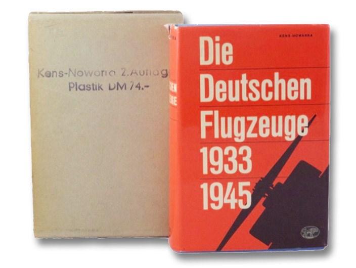 Die deutschen Flugzeuge, 1933-1945: Deutschlands Luftfahrt-Entwicklungen bis zum Ende des Zweiten Weltkrieges, Kens, Karlheinz; Nowarra, Heinz J.