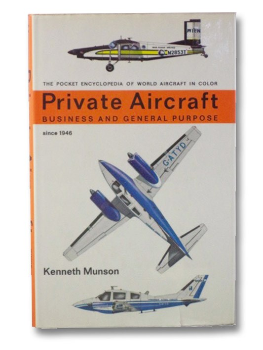 Private Aircraft: Business and General Purpose Since 1946 (The Pocket Encyclopedia of World Aircraft in Color), Munson, Kenneth
