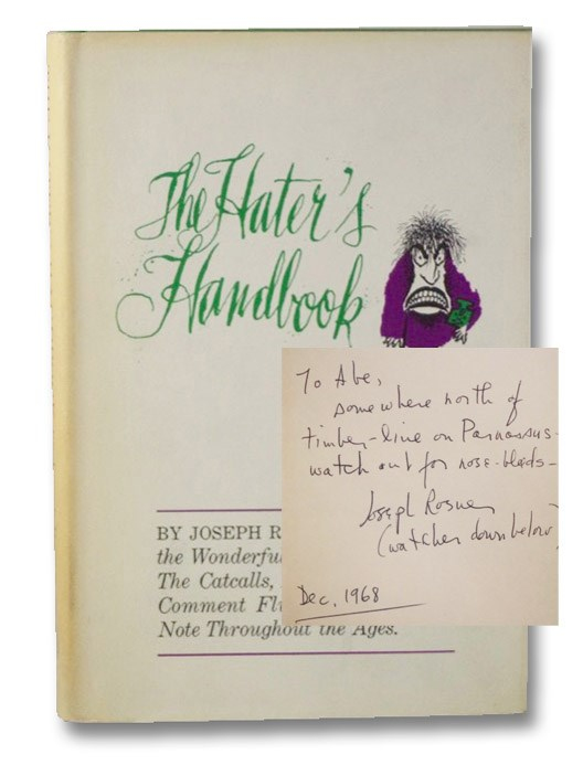 The Hater's Handbook: A Guide to the Wonderful World of Ill Will: the Catcalls, Abuse and Caustic Comment Flung at Persons of Note Throughout the Ages, Rosner, Joseph