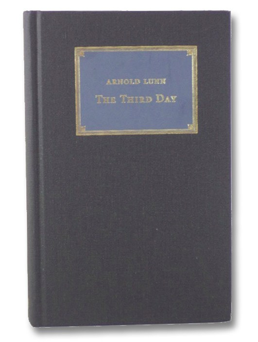 The Third Day (Catholic Answers Classics), Lunn, Arnold
