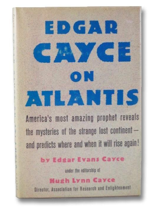 Edgar Cayce on Atlantis, Cayce, Edgar Evans; Cayce, Hugh Lynn