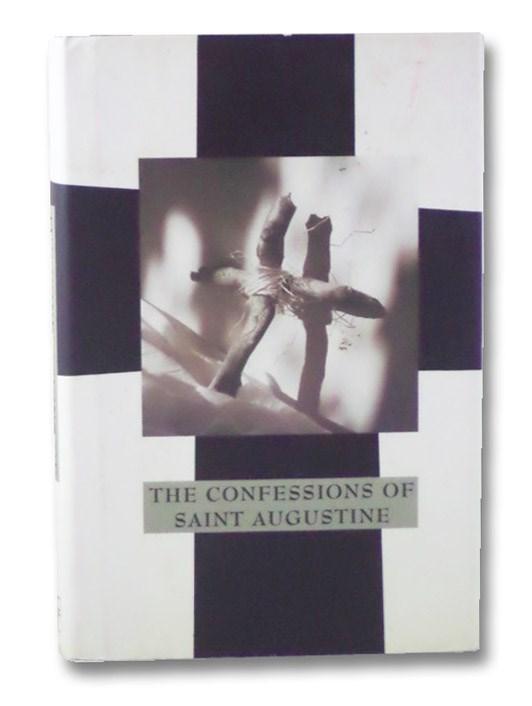 The Confessions of Saint Augustine, Saint Augustine; Pusey, Edward Bouverie