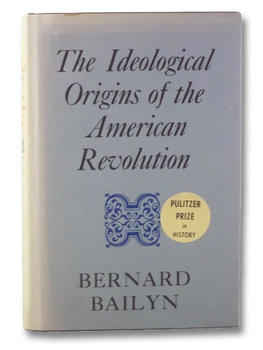 The Ideological Origins of the American Revolution, Bailyn, Bernard