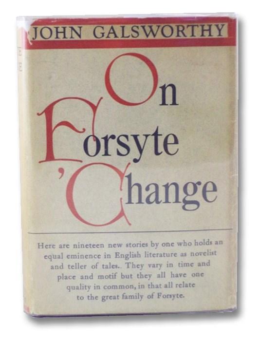 On Forsyte 'Change, Galsworthy, John