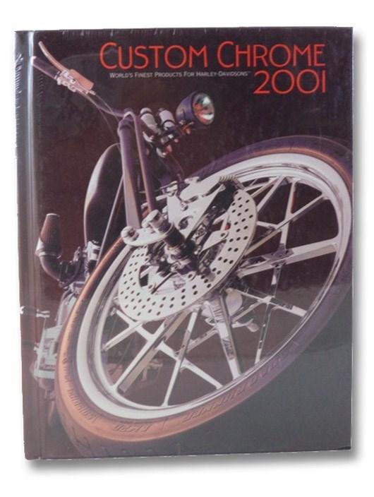 Custom Chrome 2001: World's Finest Products for Harley-Davidson, Custom Chrome