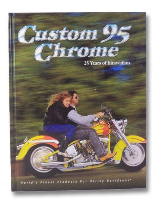 Custom Chrome 95: 25 years of Innovation, Custom Chrome
