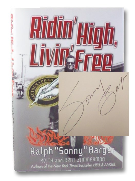 Ridin' High, Livin' Free: Hell-Raising Motorcycle Stories, Barger, Ralph 'Sonny'; Zimmerman, Keith; Zimmerman, Kent