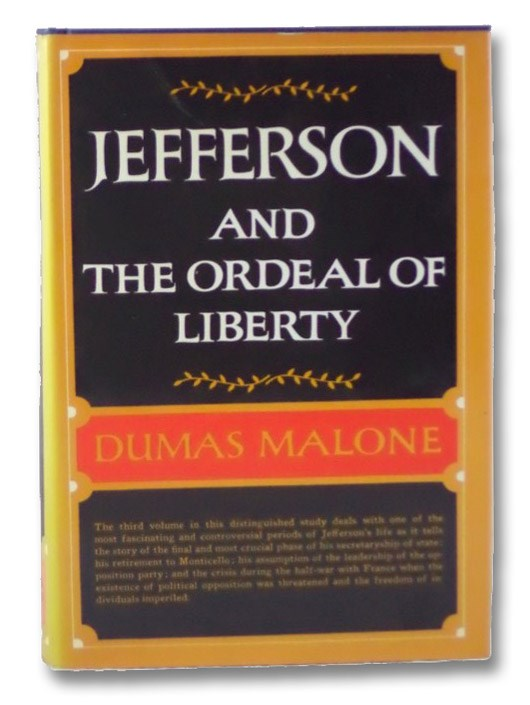 Jefferson and the Ordeal of Liberty (Jefferson and His Time), Malone, Dumas
