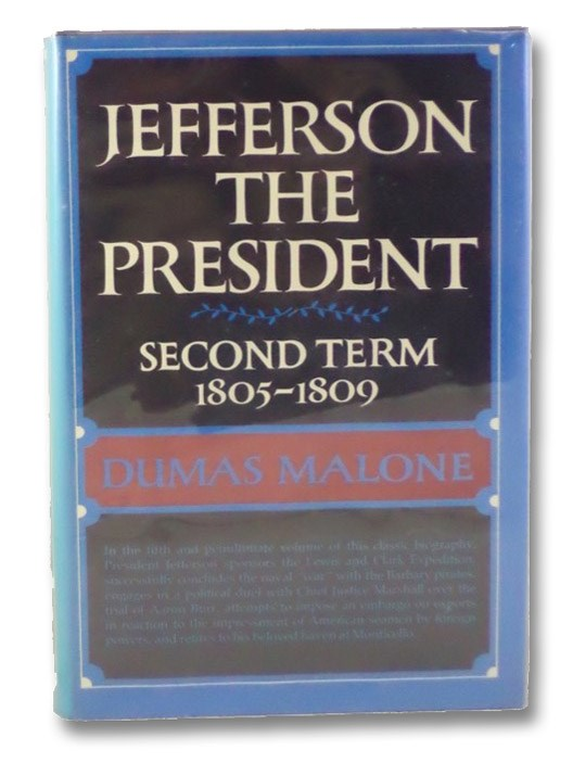 Jefferson the President: Second Term, 1805-1809 (Jefferson and His Time), Malone, Dumas