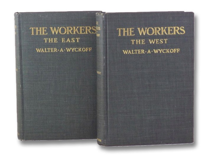 The Workers: An Experiment in Reality 2-Volume Set (The East & The West), Wyckoff, Walter A.