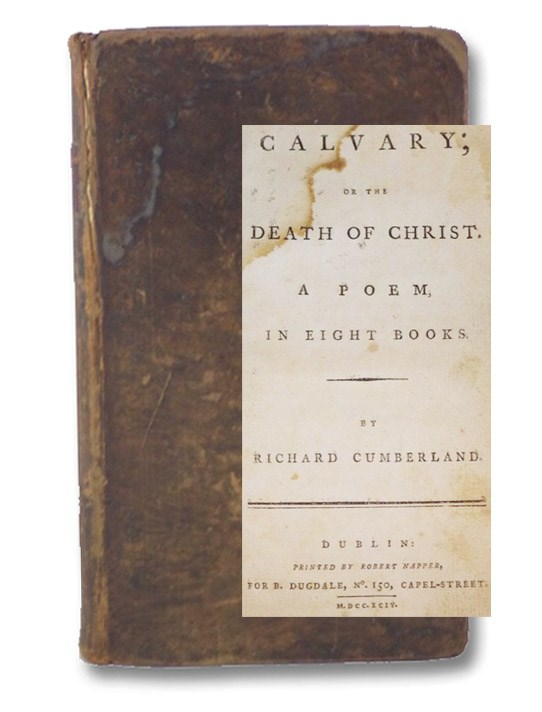 Calvary; or the Death of Christ. A Poem in Eight Books., Cumberland, Richard
