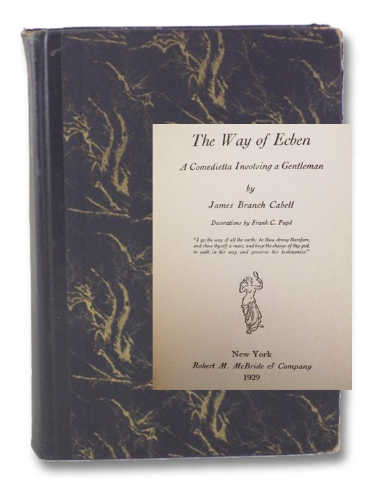 The Way of Ecben: A Comedietta Involving a Gentleman, Cabell, James Branch