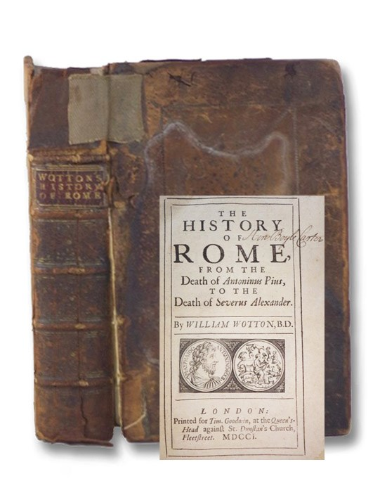 The History of Rome, from the Death of Antoninus Pius, to the Death of Severus Alexander., Wotton, William