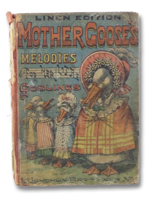 Mother Goose's Melodies for Her Little Goslings: Linen Edition