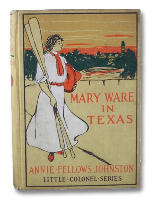 Mary Ware in Texas (The Little Colonel Series), Johnston, Annie Fellows