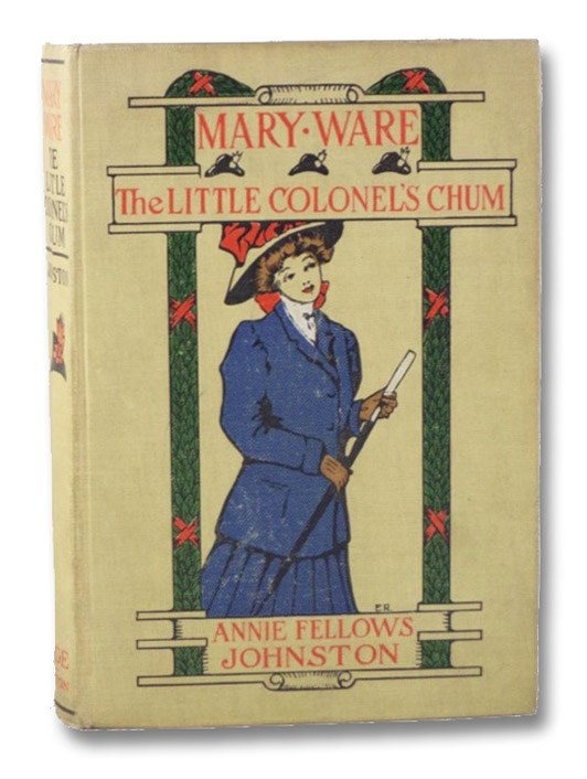Mary Ware: The Little Colonel's Chum (The Little Colonel Series), Johnston, Annie Fellows