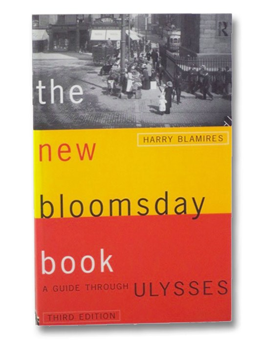 The New Bloomsday Book: A Guide Through Ulysses, Blamires, Harry