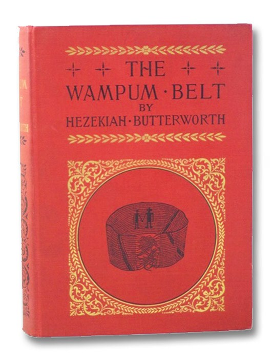 The Wampum Belt; or, The Fairest Page of History: A Tale of William Penn's Treaty with the Indians, Butterworth, Hezekiah