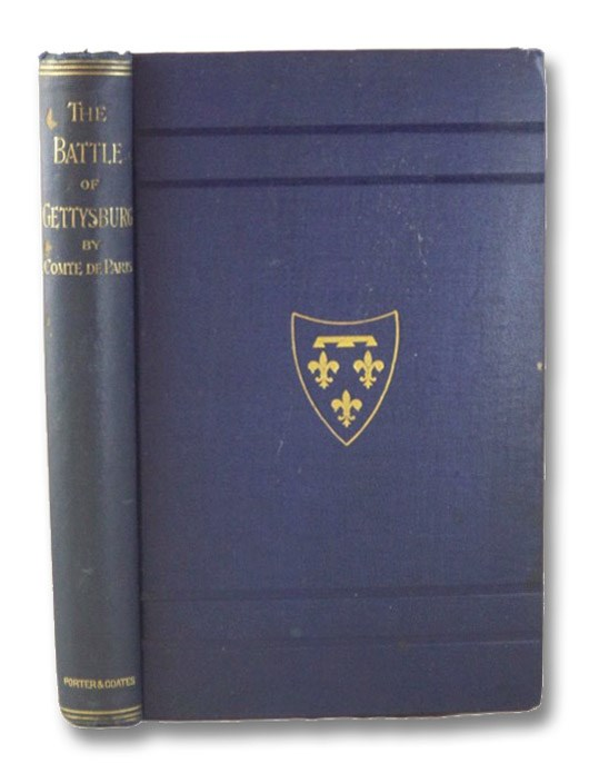 The Battle of Gettysburg: From the History of the Civil War in America., The Comte de Paris (L.P. [Louis-Philippe-Albert] D'Orleans); Nicholson, John P.