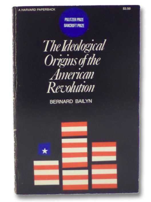 The Ideological Origins of the American Revolution, Bailyn, Bernard