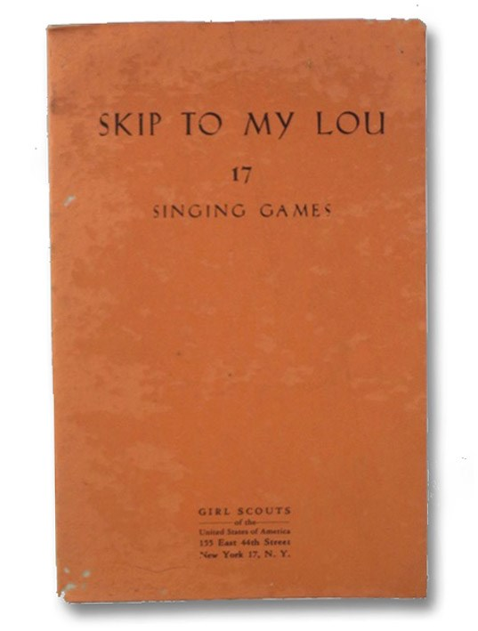 Skip to My Lou: 17 Singing Games, Tobitt, Janet E.; Girl Scouts of the United States of America