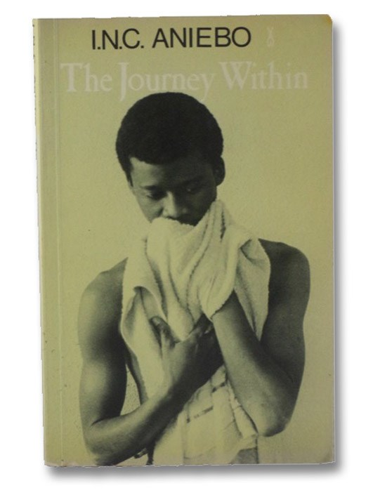 The Journey Within (African Writers Series 206), Aniebo, I.N.C.