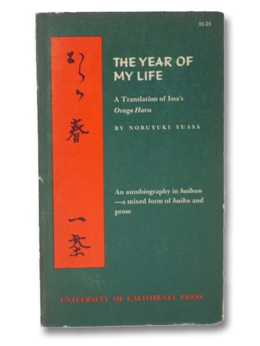 The Year of My Life: A Translation of Issa's Oraga Haru, Yuasa, Nobuyuki; Issa