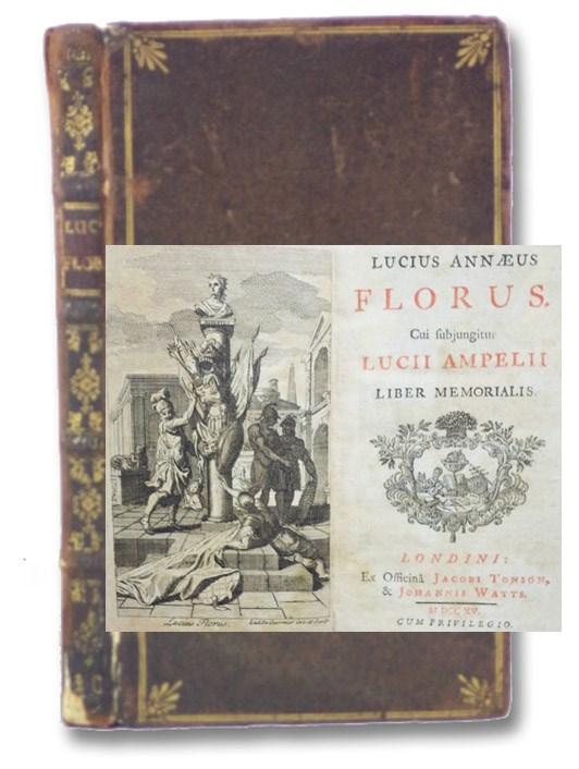 Lucius Annaeus Florus. Cui subjungitur Lucii Ampelii Liber Memorialis, Florus, Lucius Annaeus [Florus, Publius Annius]
