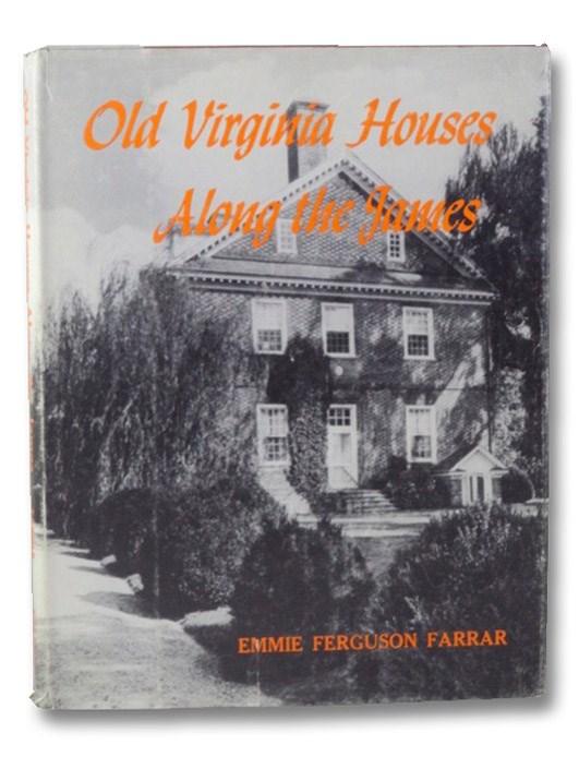 Old Virginia Houses Along the James, Farrar, Emmie Ferguson