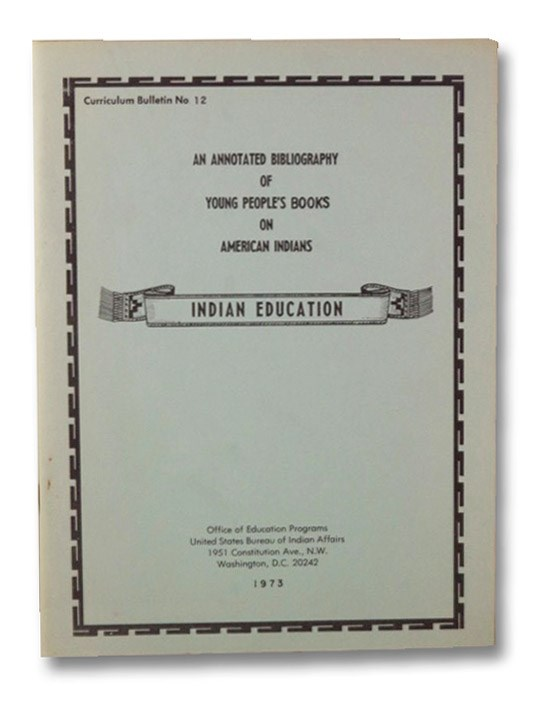 Indian Education: An Annotated Bibliography of Young People's Books On American Indians, Rebert, Robert J.