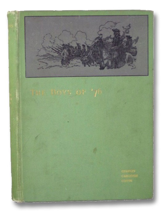 The Boys of '76. A History of the Battles of the Revolution., Coffin, Charles Carleton