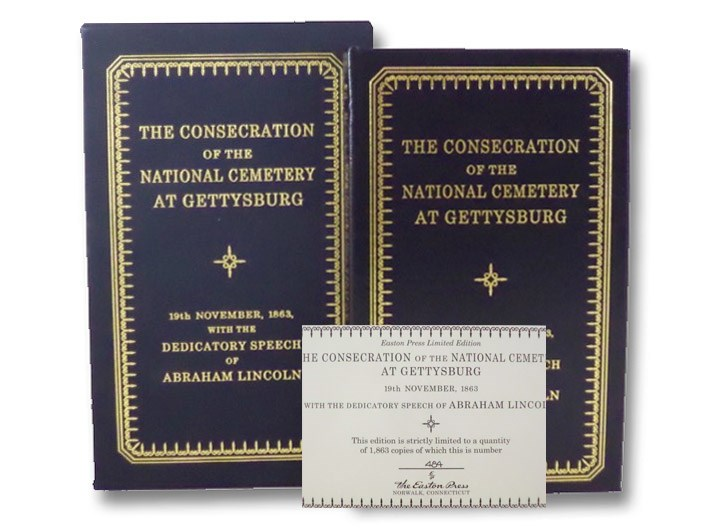 The Consecration of the National Cemetery at Gettysburg, 19th November, 1863, with the Dedicatory Speech of Abraham Lincoln [Address of Hon. Edward Everett with the Other Exercises of the Occasion, Accompanied by an Account of the Origin of the Undertaking and of the Arrangement of the Cemetery Grounds, and by a Map of the Battle-Field and a Plan of the Cemetery.], Everett, Edward