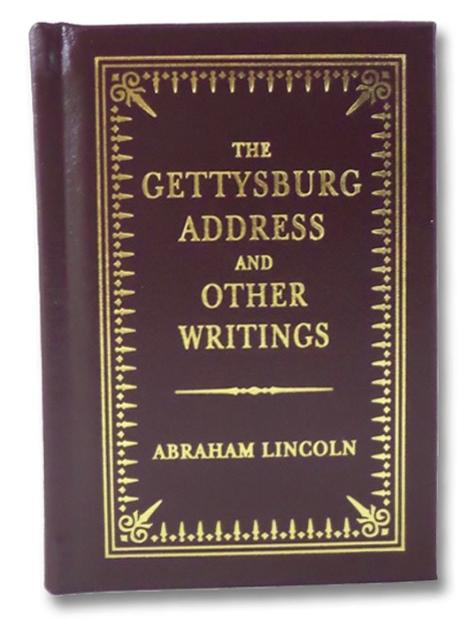 The Gettysburg Address and Other Writings, Lincoln, Abraham