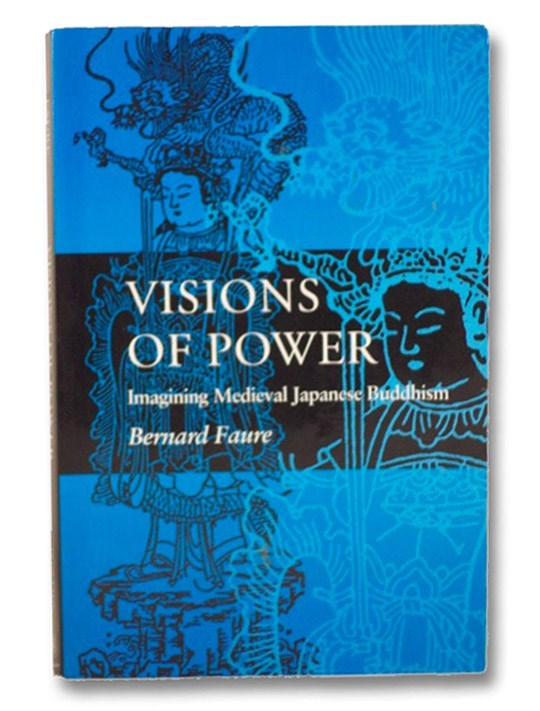 Visions of Power: Imagining Medieval Japanese Buddhism, Faure, Bernard; Brooks, Phyllis