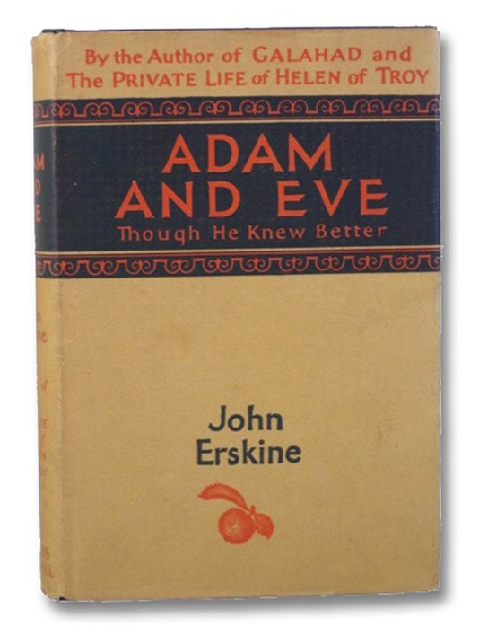 Adam and Eve, Though He Knew Better, Erskine, John