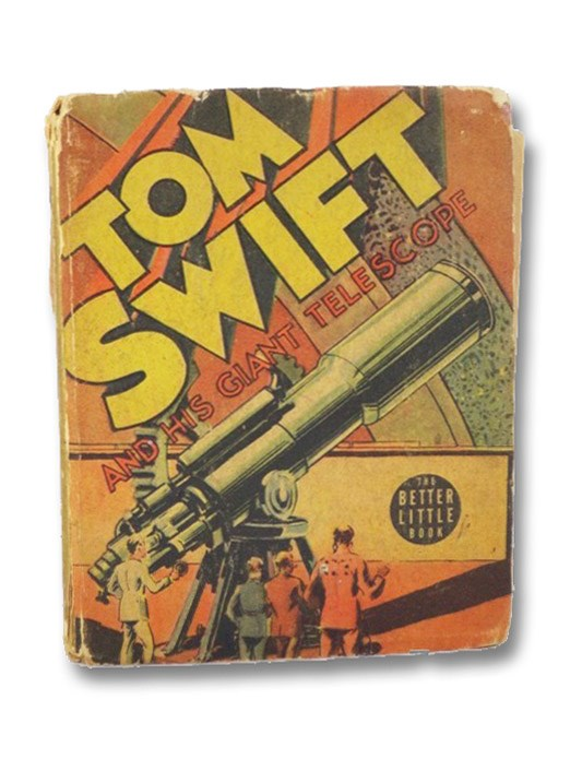 Tom Swift and His Giant Telescope (The Better Little Book No. 1485), Appleton, Victor